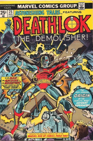 Astonishing Tales #25 – 1st Deathlok